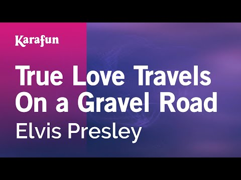 Karaoke True Love Travels On a Gravel Road - Elvis Presley *