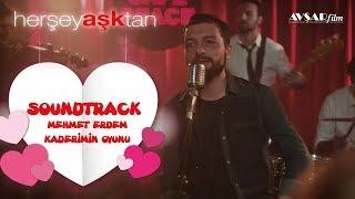 Her Şey Aşktan - Soundtrack (Mehmet Erdem - Kaderimin Oyunu)