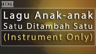 Satu Ditambah Satu - Lagu Anak anak (Instrument Only) No Vocal #sunziq