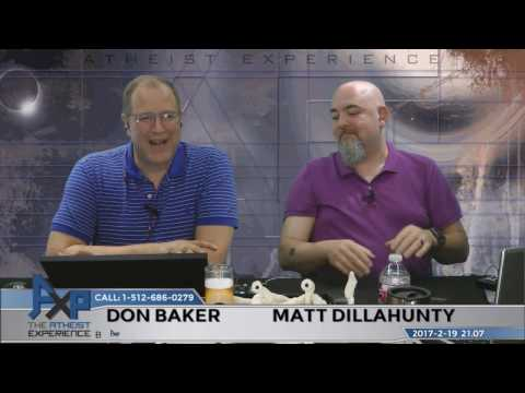 Atheist Experience 21.07 with Matt Dillahunty and Don Baker