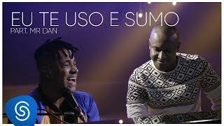 Thiaguinho - Eu Te Uso e Sumo part. Mr. Dan (AcúsTHico 3) [Vídeo Oficial]