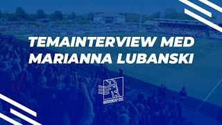 TEMAINTERVIEW MED MARIANNA LUBANSKI