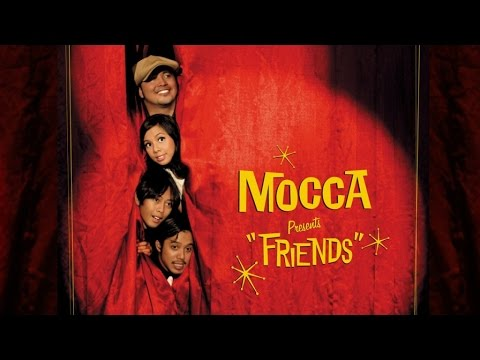 Mocca - Friends [FULL ALBUM STREAM]