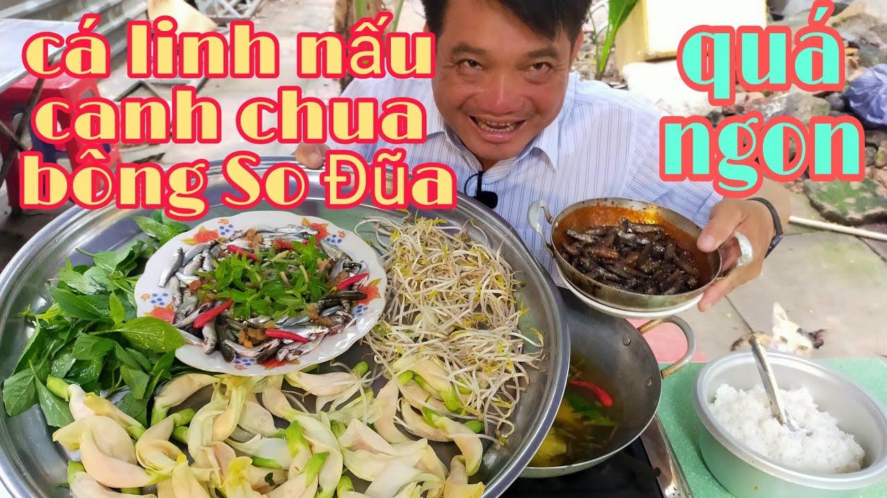 Cá Linh đầu mùa nấu chua với bông So Đũa, ăn hết nồi cơm luôn l Tâm Chè Vĩnh Long