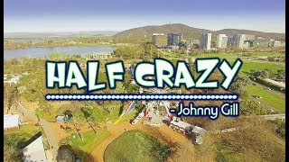 Half Crazy - Johnny Gill (KARAOKE)