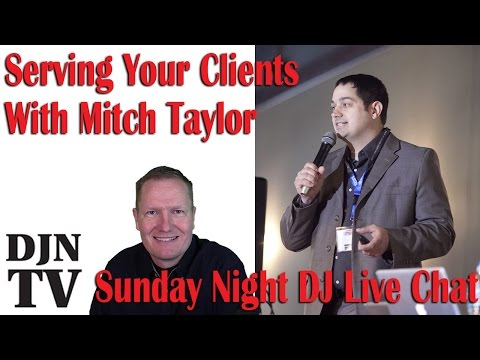 Serving Your Clients For Wedding DJs With Mitch Taylor | #DJNTV