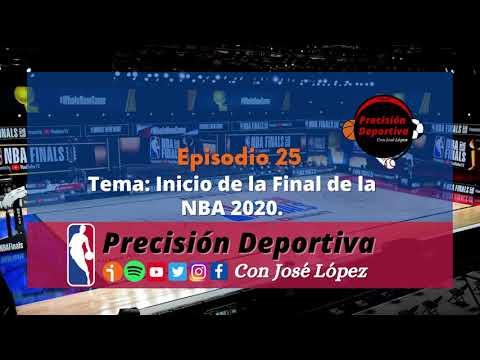 25 Episodio Podcast Precisión Deportiva con José López: Inicio de la Final de la NBA 2020.