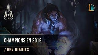 Champions en 2019 | /dev diary - League of Legends