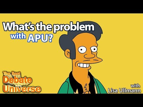 What's the problem with Apu? Lisa Ullmann - Best Debate in the Universe