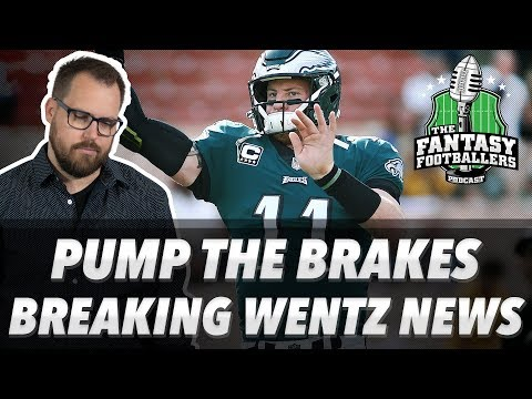 Fantasy Football 2018 - Pump the Brakes, Playoff Q's + Breaking Wentz News - Ep. #668