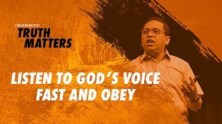 Truth Matters - Listen to God's Voice — Fast and Obey - Bong Saquing