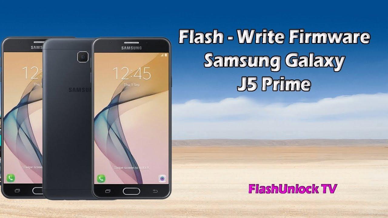 Flash Samsung Galaxy J5 Prime SM G570M, Write Firmware ...