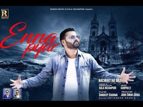 Enna Pyar Nachhatar Gill  Full Video Song New Punjabi Songs 2017 Rv