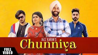 Chunniya | Jazz Karan | Desi Crew | Maahi Sharma | Full | Latest Punjabi Songs 2019