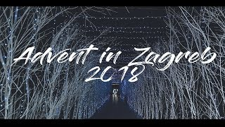 Advent in Zagreb 2018 | Best Christmas Market