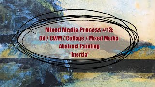 #13 ~ Inertia ~ Oil and Cold Wax Painting Under and Over Collage Elements