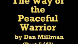 The Way of the Peaceful Warrior (47 Parts)