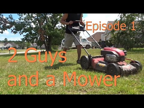 Ep 1 - 2 Guys And A Lawn Mower Cutting Grass - New Series Begins