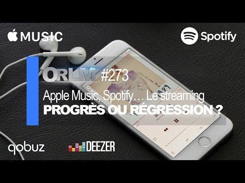 ORLM-273 : Apple Music, Spotify... Streaming musical, progrès ou régression ?