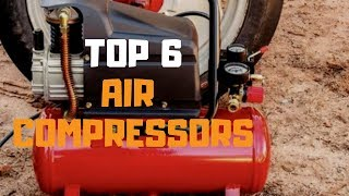 Best Air Compressor in 2019 - Top 6 Air Compressors Review