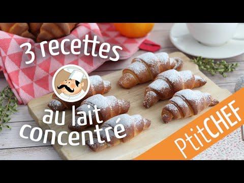 3-recettes-au-lait-concentré---gâteau-et-croissants---ptitchef.com