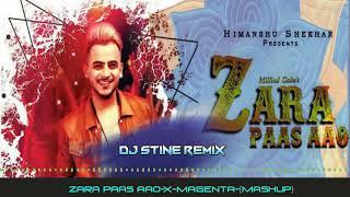 Zara-Paas-Aao-X-Magenta Riddim-(Mashup)-DJ STINE