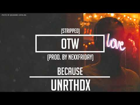 Because - OTW (stripped) (prod. by NEXXFRIDAY)
