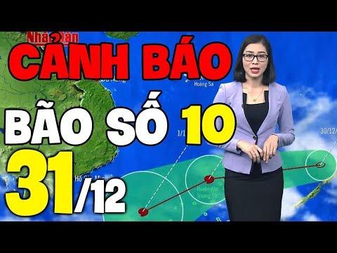 Cảnh Báo Bão Số 10  | Dự báo thời tiết 3 ngày tới | Dự báo thời tiết hôm nay mới nhất 30/12