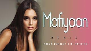 Mafiyaan (Remix) - Dream Projekt X DJ Dackton