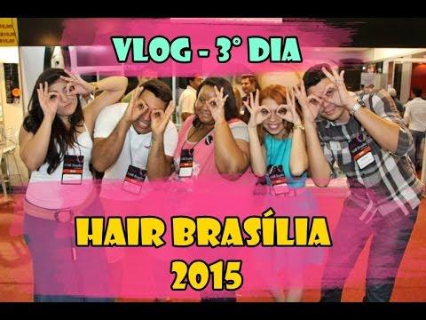 VLOG | Hair Brasília and Beauty - 3º DIA