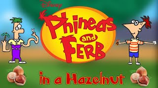 Phineas and Ferb in a Hazelnut