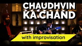 Chaudhvin ka Chand Ho on Guitar