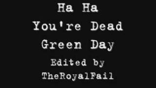 Green Day - Ha Ha You're Dead (on Helium)