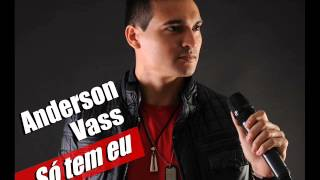 Anderson Vass - Só Tem Eu