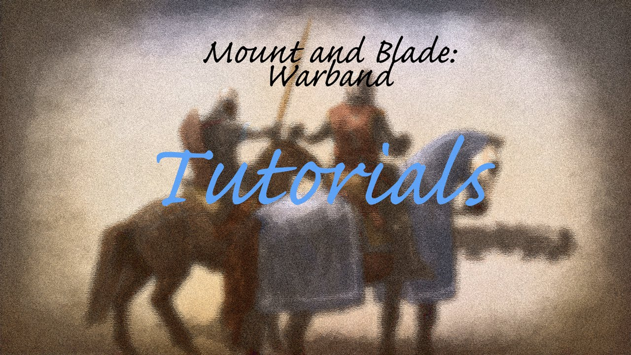 M&B Warband: Being a King Tutorial