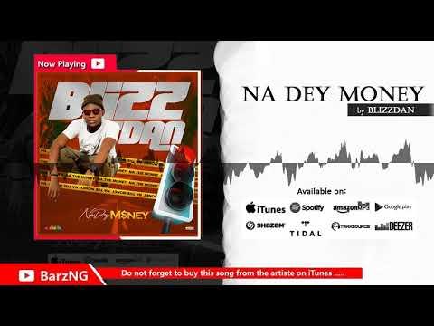 blizzdan---na-dey-money-(audio)-|-@iamblizzdan