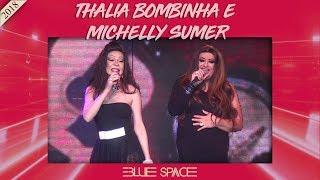 Blue Space Oficial - Matinê - Michelly Summer e Thalia Bombinha  - 21.10.18