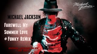 Michael Jackson - Farewell My Summer Love [ReMix]-HD