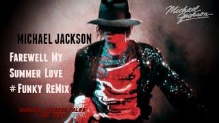 Michael Jackson - Farewell My Summer Love [ReMix]-HD