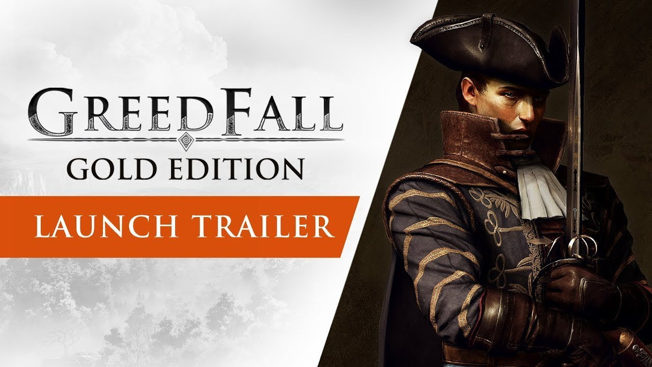 GREEDFALL: GOLD EDITION RELEASES WITH A NEW LAUNCH TRAILER