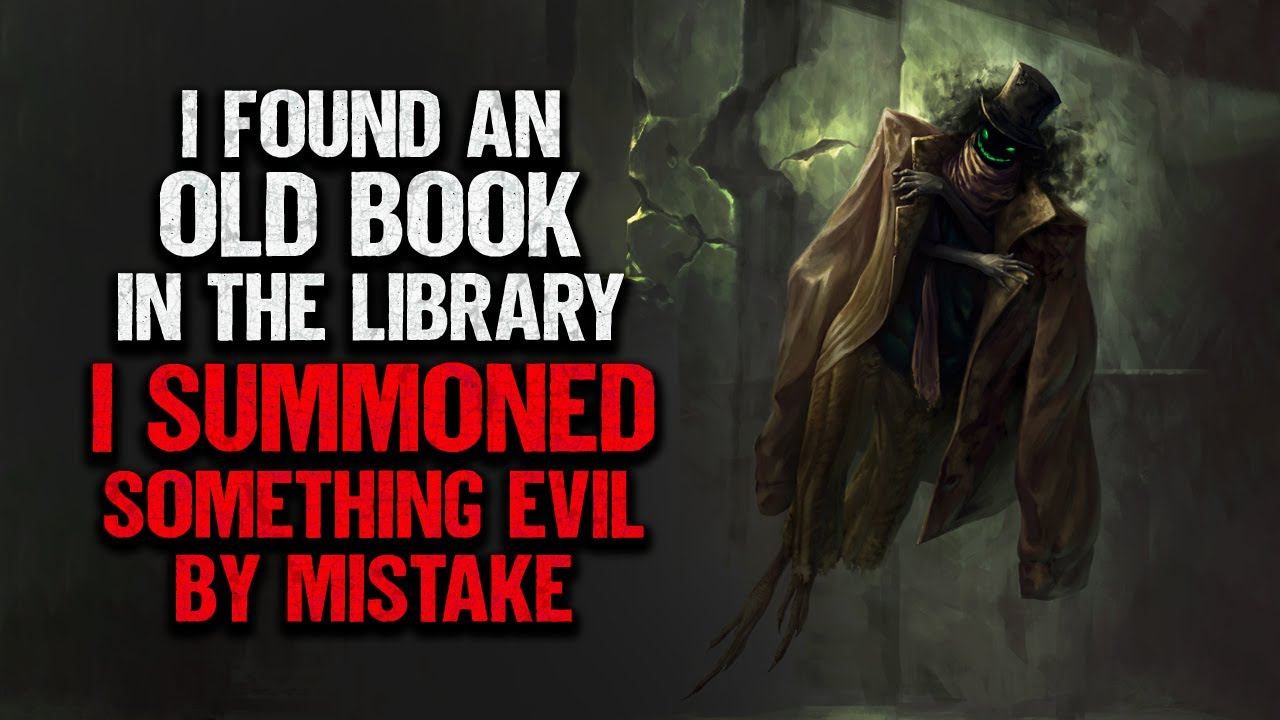 """""""I Found an Old Book In The Library And Summoned Something Evil"""" 