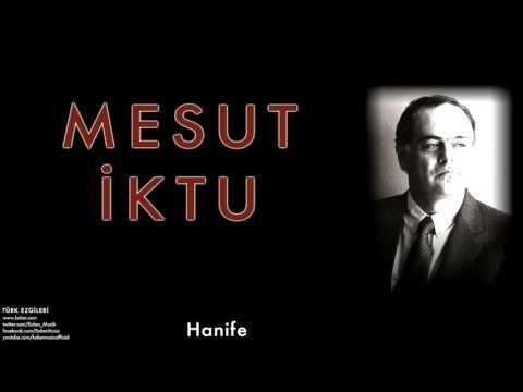 Mesut İktu - Hanife [ Türk Ezgileri © 2010 Kalan Müzik ]