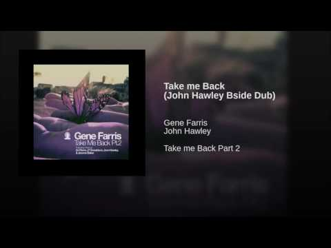 Take me Back (John Hawley Bside Dub)