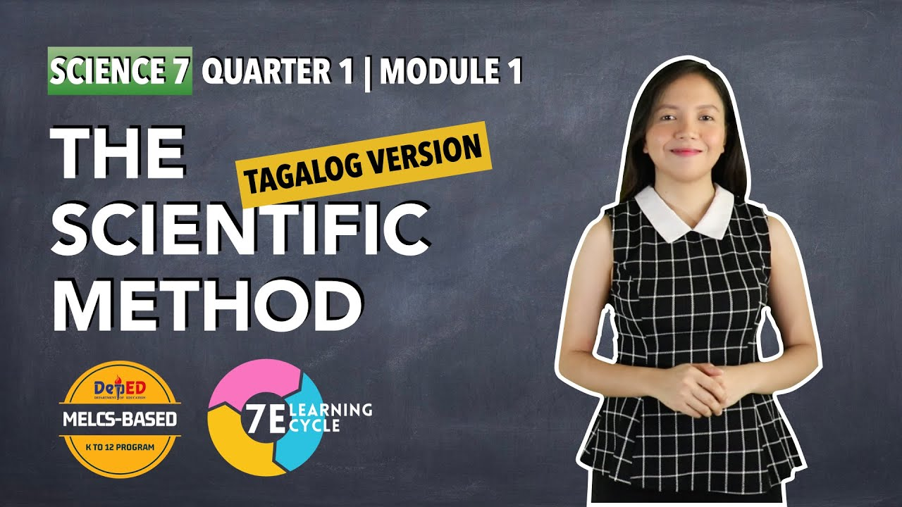 MELC-BASED MODULE SCIENCE 7 QUARTER 1 | THE SCIENTIFIC METHOD TAGALOG (USING 7E LEARNING CYCLE)