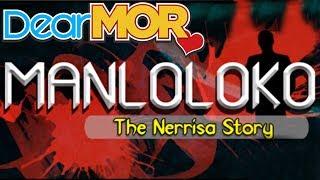 "Dear MOR: ""Manloloko"" The Nerissa Story 04-05-16"