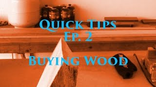 Quick Tips Ep. 2 - Buying Wood