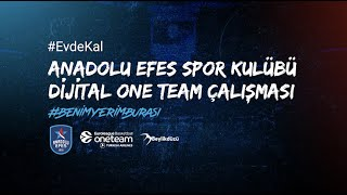 Anadolu Efes Spor Kulübü Dijital One Team Çalışması!