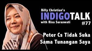 Risa Saraswati Peter Cs Tidak Suka Sama Tunangan Saya - IndigoTalk #77 Billy Christian