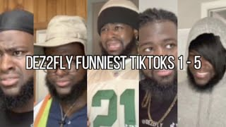 All Of Dez2fly Funniest Tiktoks Videos 1- 5