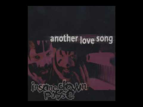 ICP  Another Love Song